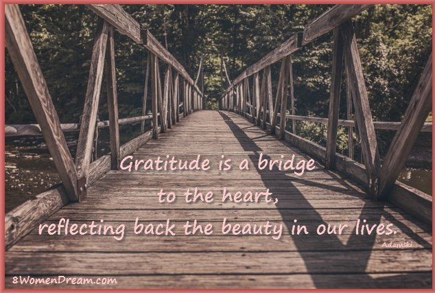 8 Uplifting Gratitude Picture Quotes for Dreamers: Gratitude is a bridge to the heart picture quote