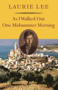 The 8 Greatest Travel Books of All Time: As I walked Out One Midsummer Morning