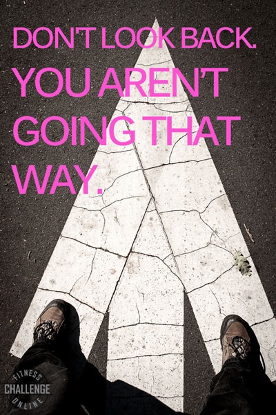 Image Quote - Dont look back. You arent going that way.