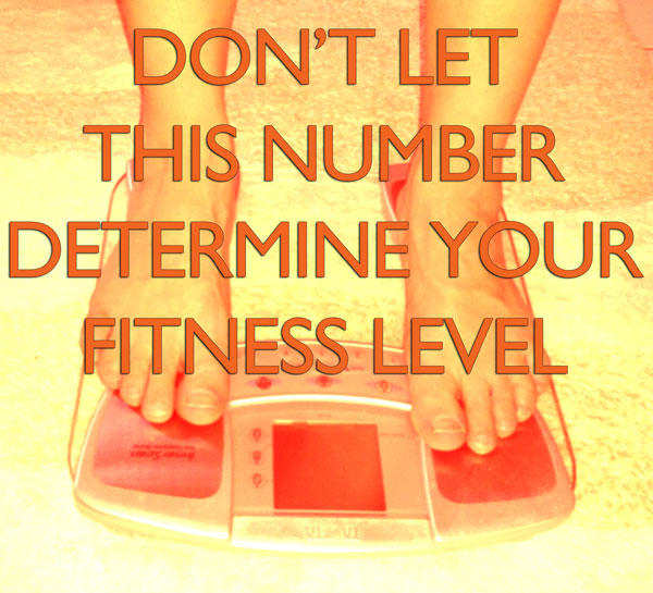 weight gain with exercise - don't let this number determine your fitness level