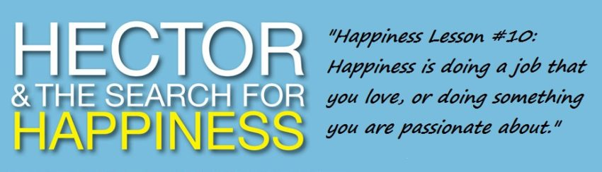 How to Find Your Passion Test: Hector and the Search for Happiness & Happiness Lesson 10