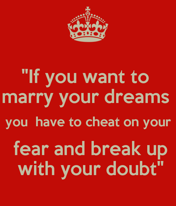 Finding Happiness in Breaking Up with Fear: Getting rid of doubt quote