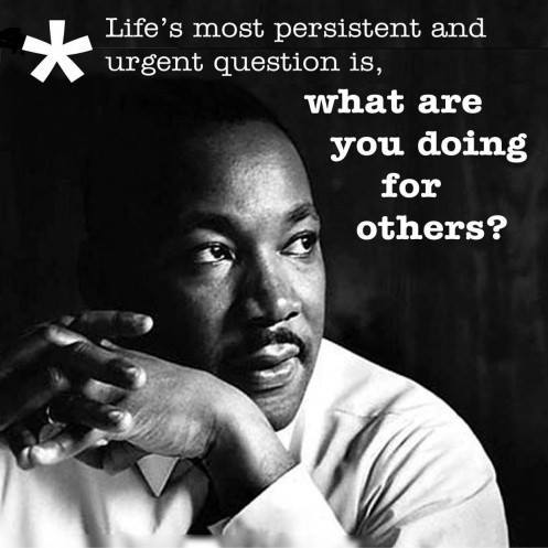 Finding Happiness in Spreading A Message of Love: MLK Quote about doing for others