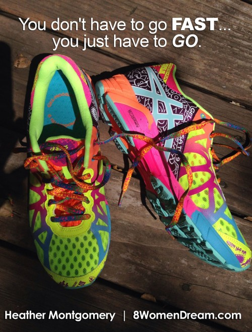Image Quote Go Running: You don't have to go FAST... You just have to GO.
