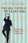 Motion before motivation