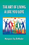 The Art of Living the Life You Love