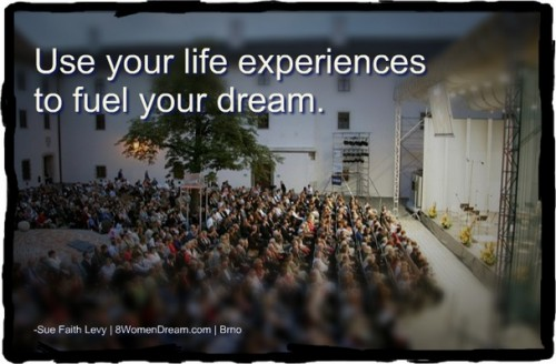 Use Your Life Experiences to Fuel Your Dream by Sue Levy