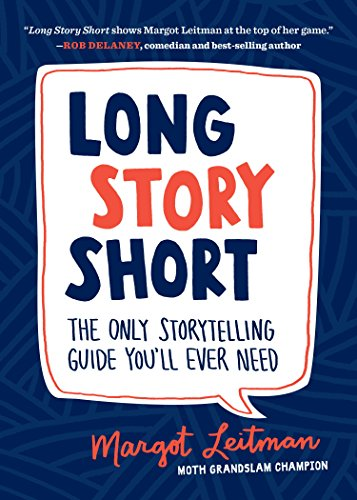 Long Story Short: The Only Storytelling Guide You'll Ever Need book by Sasquatch Books