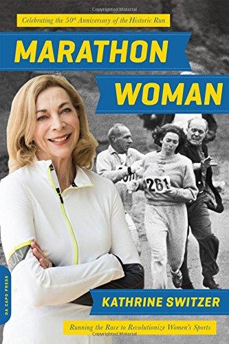 Marathon Woman: Running the Race to Revolutionize Women's Sports