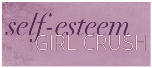 self-esteem-girl-crush