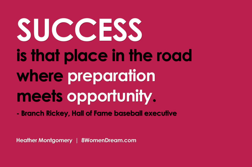 Success is that place in the road where preparation meets opportunity.