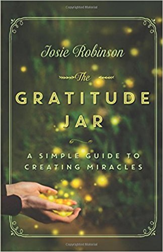The Gratitude Jar: A Simple Guide to Creating Miracles