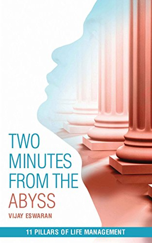 Two Minutes from the Abyss: 11 Pillars of Life Management