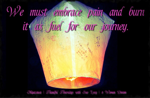 Let Grief Be Your Calling to Become More Grateful - We must embrace pain and burn it as fuel for our journey inspirational picture quote